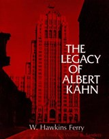 The Legacy of Albert Kahn | W. Hawkins Ferry |