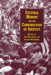 Cultural Memory and the Construction of Identity | Dan Ben-Amos ; Liliane Weissberg ; Liliane Welssberg |