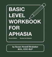 Basic Level Workbook for Aphasia | Susan Howell Brubaker |