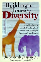 Building a House for Diversity | R. Roosevelt Thomas |