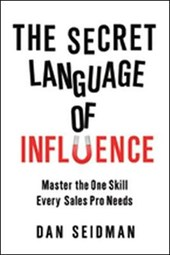 The Secret Language of Influence | Dan Seidman |