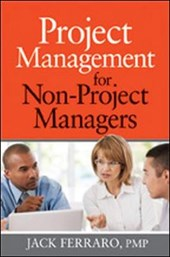 Project Management for Non-Project Managers | Jack Ferraro |