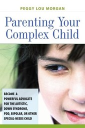 Parenting Your Complex Child | Peggy Morgan |
