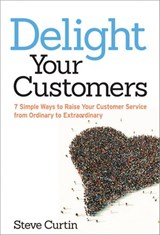 Delight Your Customers | Steve Curtin |