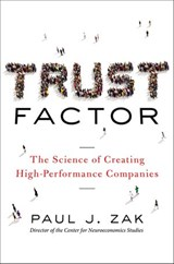 Trust Factor | Paul J. Zak |