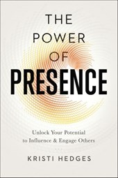 The Power of Presence | Kristi Hedges |