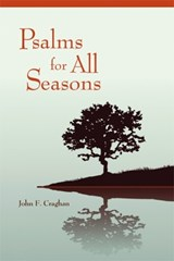Psalms for All Seasons | John F. Craghan |
