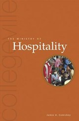 The Ministry of Hospitality | James A. Comiskey |