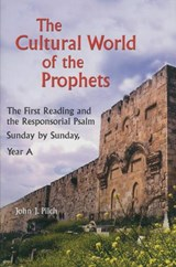 The Cultural World of the Prophets | John J. Pilch |