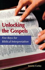 Unlocking the Gospels | Jeremy Corley |