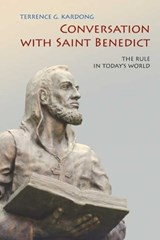 Conversation with Saint Benedict | Terrance G. Kardong |