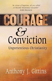 Courage and Conviction | Anthony J. Gittins |
