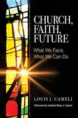 Church, Faith, Future | Louis J. Cameli |