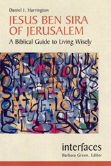 Jesus Ben Sira of Jerusalem | Harrington, Daniel J., S.J. |