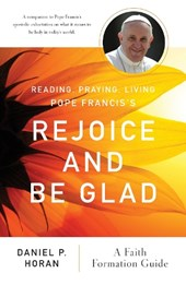 Reading, Praying, Living Pope Francis's Rejoice and Be Glad