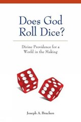 Does God Roll Dice? | Joseph A. Bracken |