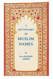 A Dictionary of Muslim Names | Salahuddin Ahmed |