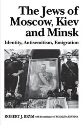 The Jews of Moscow, Kiev, and Minsk