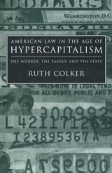 American Law in the Age of Hypercapitalism | Ruth Colker |