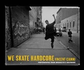 We Skate Hardcore | Vincent Cianni |