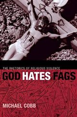 God Hates Fags | Michael Cobb |