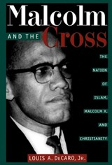 Malcolm and the Cross | Louis A. Decaro Jr |
