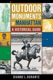 Outdoor Monuments of Manhattan | Dianne L. Durante |