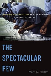The Spectacular Few | Mark S. Hamm |