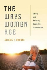 The Ways Women Age | Abigail T. Brooks |