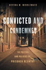 Convicted and Condemned | Keesha M. Middlemass |