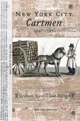 New York City Cartmen, 1667-1850 | Graham Russell Gao Hodges |