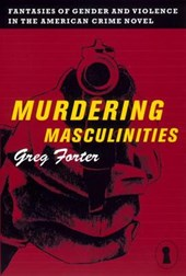 Murdering Masculinities