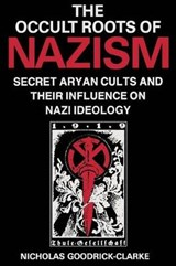 Occult Roots of Nazism | Nicholas Goodrick-Clarke |
