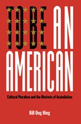 To Be an American | Bill Ong Hing |