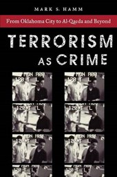 Terrorism as Crime | Mark S. Hamm |