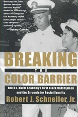 Breaking the Color Barrier | Robert J. Schneller Jr |