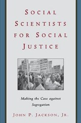 Social Scientists for Social Justice | John P. Jackson Jr |