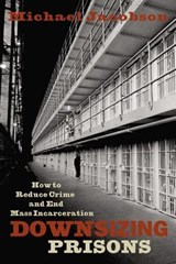 Downsizing Prisons | Michael Jacobson |