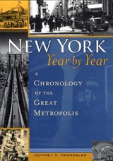 New York, Year by Year | Jeffrey A. Kroessler |