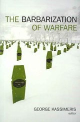 The Barbarization of Warfare |  |