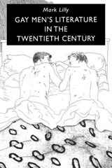Gay Men's Literature in the Twentieth Century | Mark Lilly |