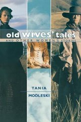 Old Wives' Tales and Other Women's Stories | Tania Modleski |