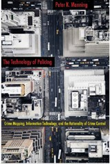 The Technology of Policing | Peter K. Manning |