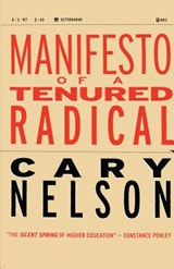 Manifesto of a Tenured Radical | Cary Nelson |