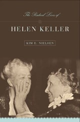 The Radical Lives of Helen Keller | Kim Nielsen |