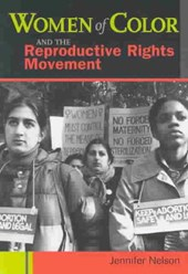 Women of Color and the Reproductive Rights Movement | Jennifer Nelson |