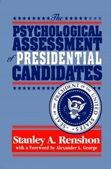 The Psychological Assessment of Presidential Candidates | Stanley A. Renshon |