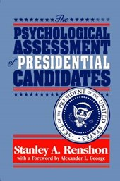 The Psychological Assessment of Presidential Candidates