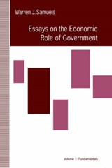 Essays on the Economic Role of Government | Warren J. Samuels |