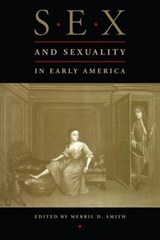 Sex and Sexuality in Early America | Eric Toussaint |